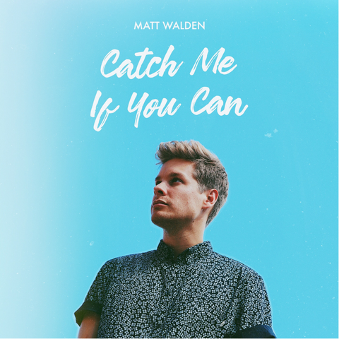 New Single - Catch Me If You Can