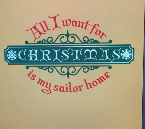 *CT002: All I Want For Christmas Is My Sailor Home...Scroll
