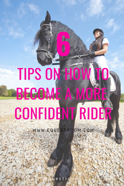 HOW TO BECOME A MORE CONFIDENT RIDER