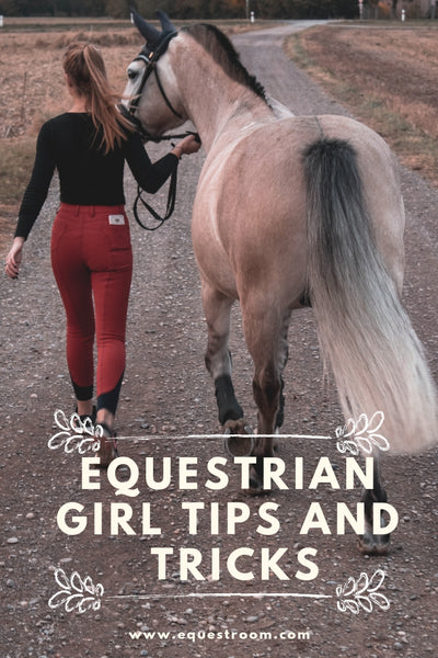 EQUESTRIAN GIRL TIPS AND TRICKS