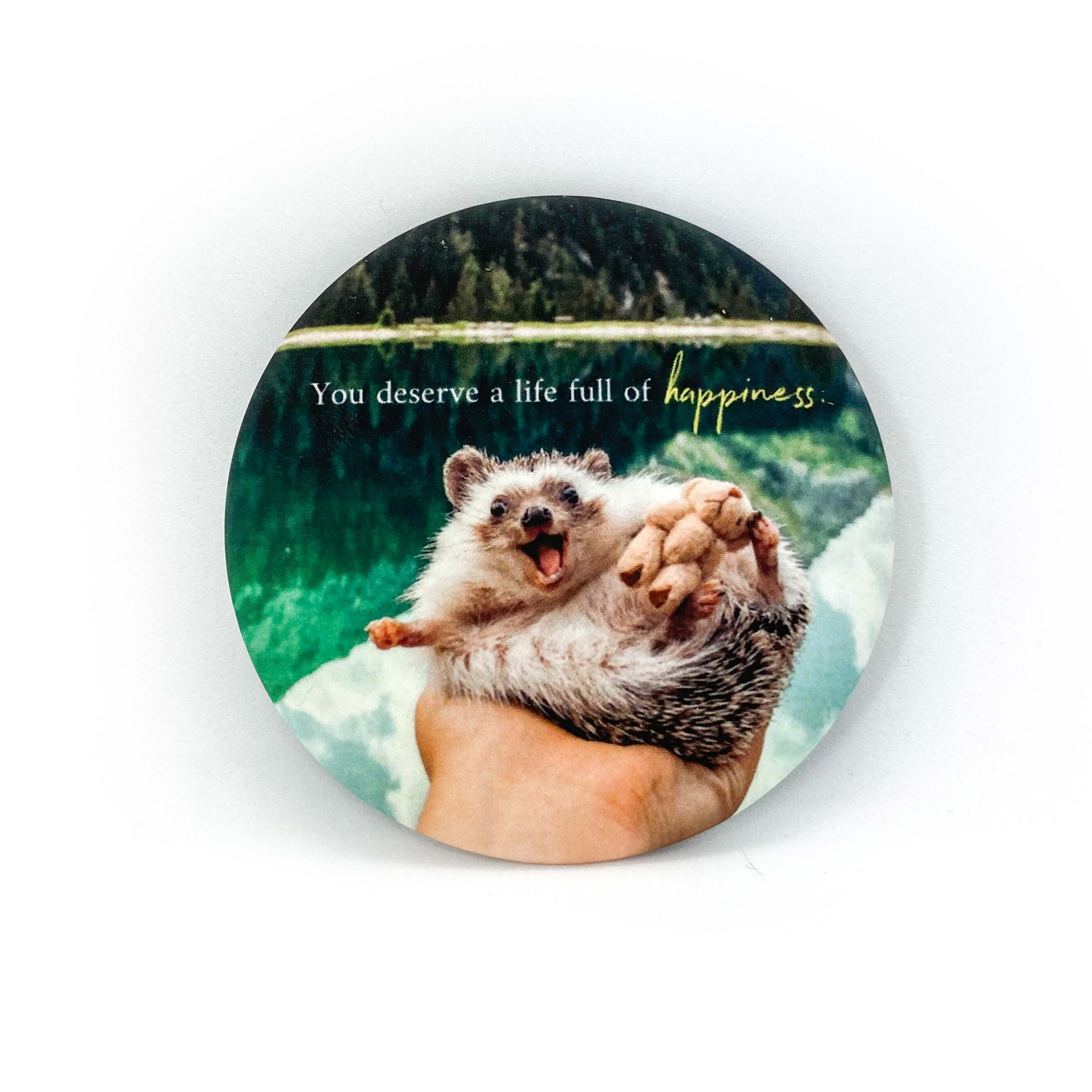 "Magnet ""You deserve a life full of happiness!"""