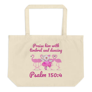 Organic Tote Bag - Large Organic Tote Bag - Joy Ballerina Flamingos - Psalm 150:4