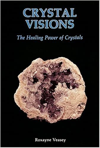 CRYSTAL VISIONS, THE HEALING POWER OF CRYSTALS.