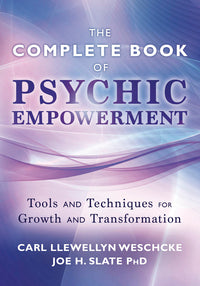 COMPLETE BOOK OF PSYCHIC EMPOWERMENT, THE
