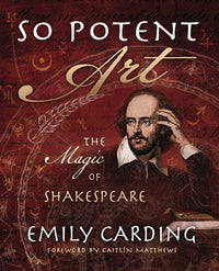 SO POTENT ART. THE MAGIC OF SHAKESPEARE