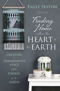 FINDING HOME WITHIN THE HEART OF THE EARTH