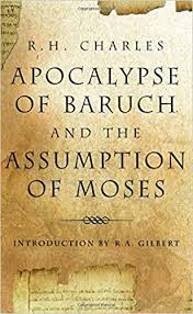 APOCALYPSE OF BARUCH AND THE ASSUMPTION OF MOSES
