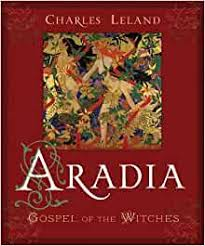 ARADIA. GOSPEL OF THE WITCHES