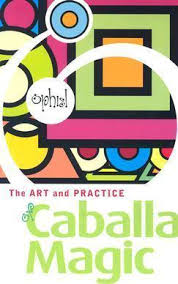 ART & PRACTICE OF CABALLA MAGIC
