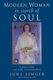 MODERN WOMAN IN SEARCH OF SOUL. A JUNGIAN GUIDE TO THE VISIBLE AND INVISIBLE WORLDS