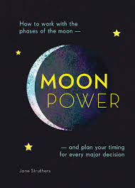 MOONPOWER. HOW TO WORK WITH THE PHASES OF THE MOON