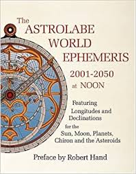 ASTROLABE EPHEMERIS 2001-2050 NOON