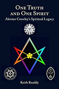 ONE TRUTH AND ONE SPIRIT. ALEISTER CROWLEY'S SPIRITUAL LEGACY