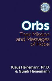 ORBS: THEIR MISSION & MESSAGES OF HOPE. THE