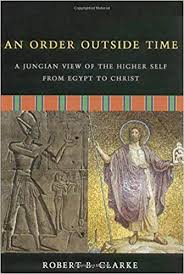 ORDER OUTSIDE OF TIME, AN. A JUNGIAN VIEW OF THE HIGHER SELF FROM EGYPT TO CHRIST