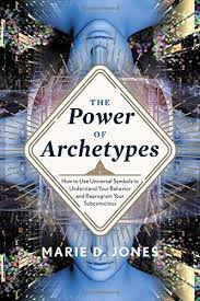 POWER OF ARCHETYPES, THE