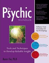 PSYCHIC WORKBOOK: TOOLS AND TECHNIQUES TO DEVELOP RELIABLE INSIGHT, THE