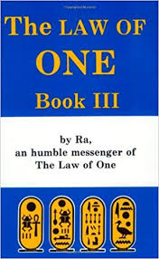 RA MATERIAL: THE LAW OF ONE, BOOK III, THE