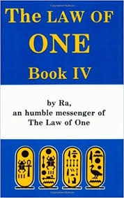 RA MATERIAL: THE LAW OF ONE, BOOK IV, THE
