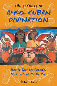 SECRETS OF AFRO-CUBAN DIVINATION, THE