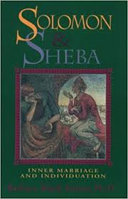 SOLOMON AND SHEBA, INNER MARRIAGE AND INDIVIDUATION