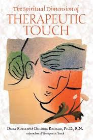 SPIRITUAL DIMENSION OF THERAPEUTIC TOUCH, THE