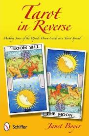 TAROT IN REVERSE: MAKING SENSE OF THE UPSIDE DOWN CARDS