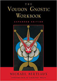 VOUDON GNOSTIC WORKBOOK, THE. EXPANDED EDITION