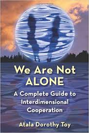WE ARE NOT ALONE. A GUIDEBOOK TO INTERDIMENSIONAL COOPERATION