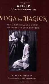 WEISER CONCISE GUIDE TO YOGA FOR MAGICK