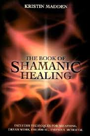 BOOK OF SHAMANIC HEALING, THE