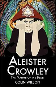 ALEISTER CROWLEY. THE NATURE OF THE BEAST