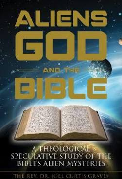 ALIENS, GOD, AND THE BIBLE