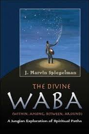 DIVINE WABA, THE. (WITHIN, AMONG, BETWEEN, AROUND)