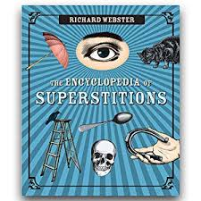 ENCYCLOPEDIA OF SUPERSTITIONS, THE