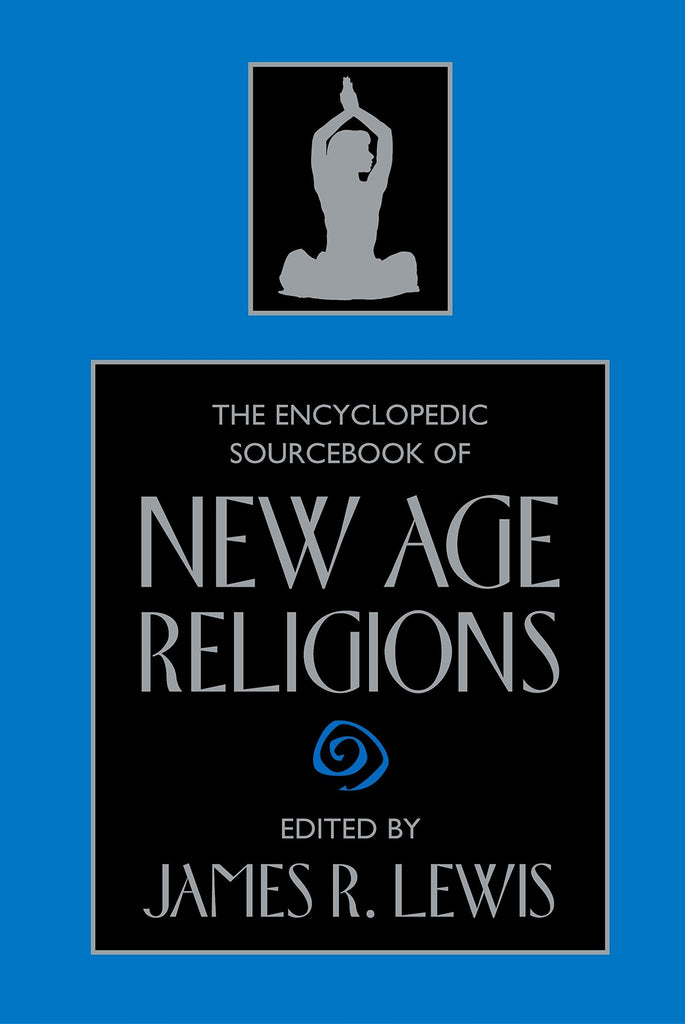 ENCYCLOPEDIC SOURCEBOOK OF NEW AGE RELIGIONS