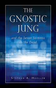 GNOSTIC JUNG AND THE SEVEN SERMONS TO THE DEAD, THE