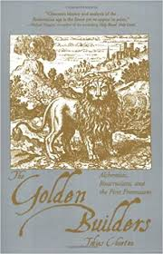 GOLDEN BUILDERS. ALCHEMISTS, ROSICRUCIANS, AND THE FIRST FREEMASONS