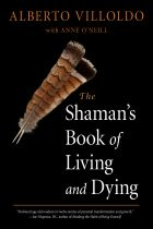 SHAMAN'S BOOK OF LIVING AND DYING, THE