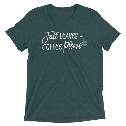 Fall Leaves Coffee Please Unisex Tee