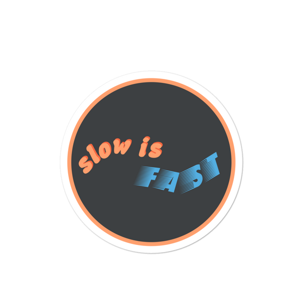 Slow is fast Sticker