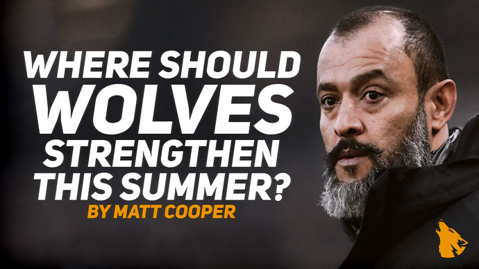 Where should Wolves strengthen this summer?