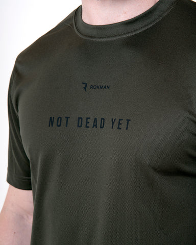 Not Dead Yet Active-Dry Military Green Male T-Shirt