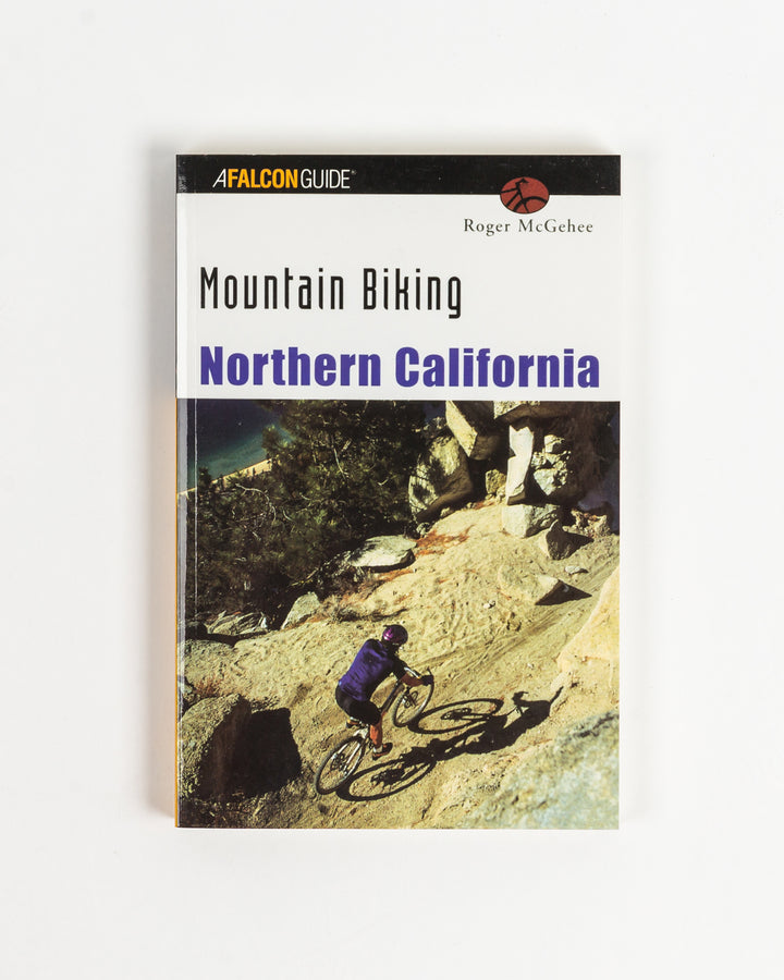 Mountain Biking Northern California - Falcon Guides