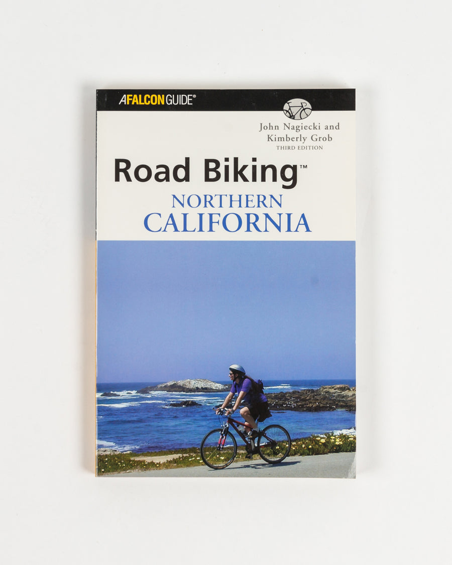 Road Biking™ Northern California - Falcon Guides