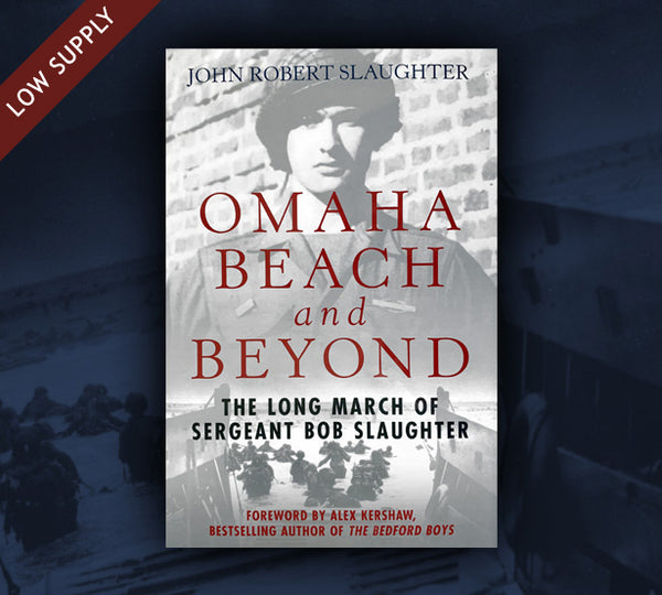 """Omaha Beach and Beyond"" autographed by Bob Slaughter"