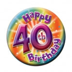Happy 40th Birthday Badge | 15cm