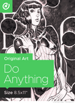 Do Anything - 8.5x11 Original Art