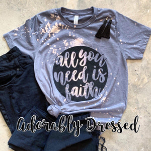 All You Need Is Faith Graphic Tee