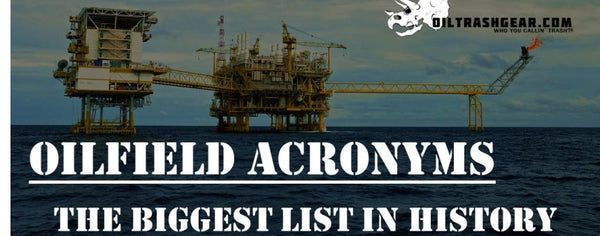 Oilfield Acronyms: The Biggest List in All of History – Oil